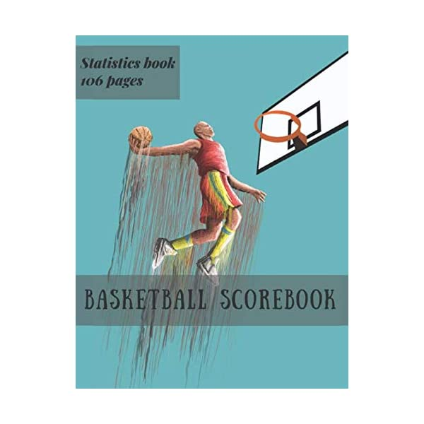 basketball scorebook: basketball score book | basketball stat book | basketball stat keeper | score keeper book | Player Status Organizer | 106 pages