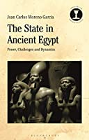 The State in Ancient Egypt: Power, Challenges and Dynamics (Debates in Archaeology)