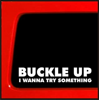 Buckle Up I Wanna Try Something - Sticker Decal truck diesel 4x4 funny car vinyl