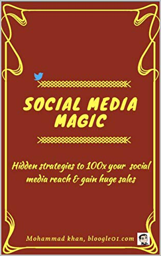 Social Media Magic: Hidden Strategies to 100x your social reach & make more sales... (Twisted Marketing - Chapter Book 12) (English Edition)