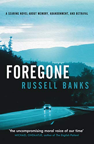 Foregone by [Russell Banks]