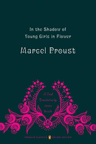 In the Shadow of Young Girls in Flower: In Search of Lost Time, Vol. 2 (Penguin Classics Deluxe Edition)