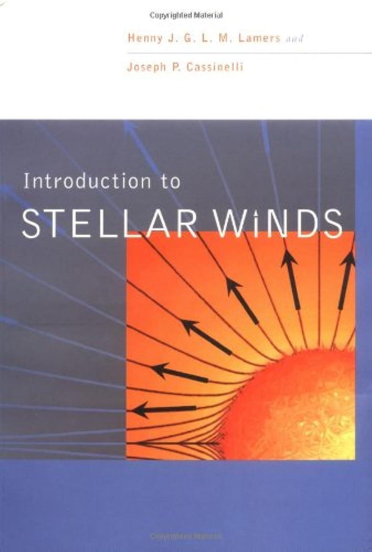 掘る精神的にふりをするIntroduction to Stellar Winds