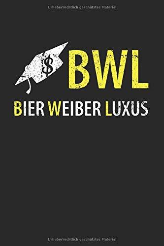 BWL – Bier Weiber Luxus: 6x9 Zoll Notizbuch – liniert