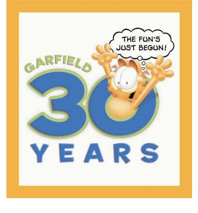 [(Garfield 30 Years the Fun's Just Begun )] [Author: Jim Davis] [Jul-2008]