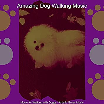 Music for Walking with Doggy - Artistic Guitar Music