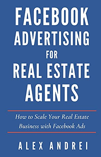 Real Estate Investing Books! - Facebook Advertising for Real Estate Agents: How to Scale Your Real Estate Business with Facebook Ads