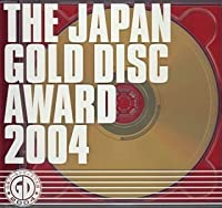 THE JAPAN GOLD DISC AWARD 2004(CCCD) by オムニバス (2004-04-14)