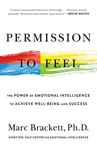 Permission to Feel: Unlocking the Power of Emotions to Help Our Kids, Ourselves, and Our Society Thrive (English Edition)