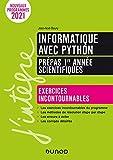 Informatique avec Python - Prépas 1re année scientifiques: Exercices incontournables - Nouveaux programmes 2021 (2021)