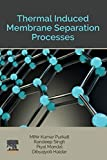 Thermal Induced Membrane Separation Processes