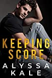Keeping Score: A Sports Romance