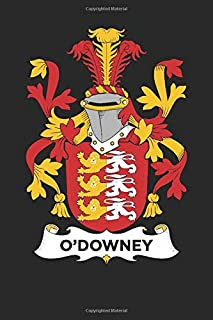 O'Downey: O'Downey Coat of Arms and Family Crest Notebook Journal (6 x 9 - 100 pages)