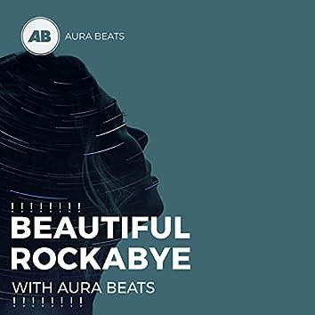 ! ! ! ! ! ! ! ! Beautiful Rockabye with Aura Beats ! ! ! ! ! ! ! !
