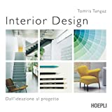 Interior design. Dall'ideazione al progetto (Arredamento e design)