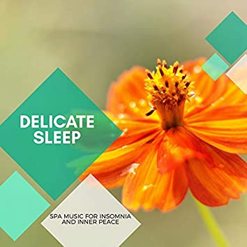 Delicate Sleep - Spa Music For Insomnia And Inner Peace