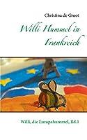 Willi Hummel in Frankreich: Willi, die Europahummel, Bd.1