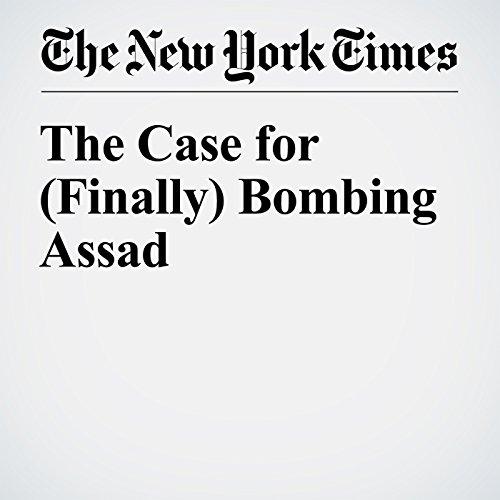 The Case for (Finally) Bombing Assad audiobook cover art