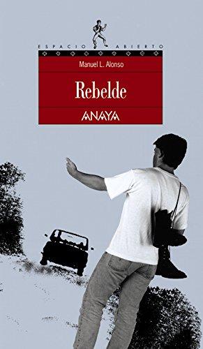 Rebelde (LITERATURA JUVENIL - Espacio Abierto)