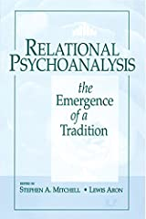 Relational Psychoanalysis, Volume 14: The Emergence of a Tradition (Relational Perspectives Book Series) Kindle Edition