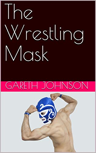 The Wrestling Mask (English Edition)