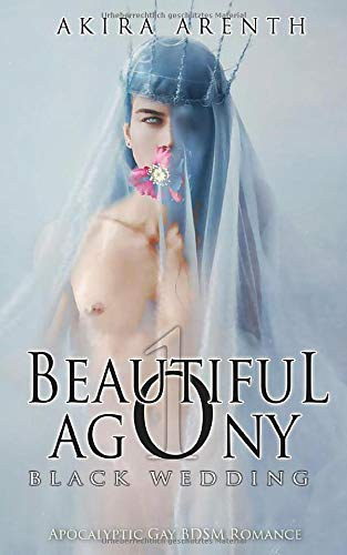 Beautiful Agony - Black Wedding: Apocalypse BDSM Gay Romance