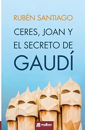 Ceres, Joan y el secreto de Gaudí de Rubén Santiago