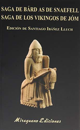 Saga de Bárd As de Snaefell. Saga de los vikingos de Jóm: 142 (Libros de los Malos Tiempos)