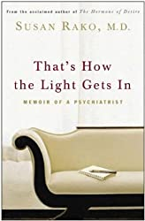 That\'s How The Light Gets In: Memoir of a Psychiatrist