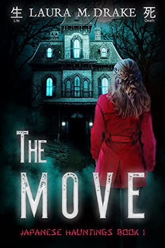 The Move: A paranormal romantic suspense novella (Japanese Hauntings Book 1) (English Edition)