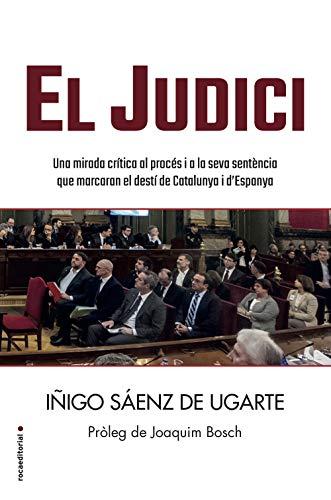El judici: Una mirada crítica al procés i a la seva sentència que marcaran el destí de Catalunya i d