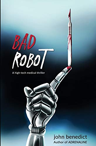 Bad Robot: A high-tech medical thriller