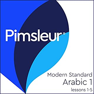 Arabic (Modern Standard) Level 1 Lessons 1-5     Learn to Speak and Understand Modern Standard Arabic with Pimsleur Language Programs              By:                                                                                                                                 Pimsleur                               Narrated by:                                                                                                                                 Pimsleur                      Length: 2 hrs and 46 mins     162 ratings     Overall 4.5