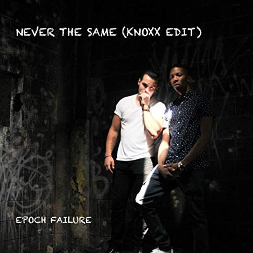 Epoch Failure feat. Nickey Knoxx