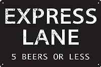 特急レーン5ビールまたは12インチ×8インチ未満の面白いブリキバスルームロゴバーバーガレージ男の洞窟寮ビールユーモラスな装飾