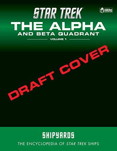 Star Trek Shipyards: Alpha Quadrant and Major Races Volume 1: Acamarian to Ktarian