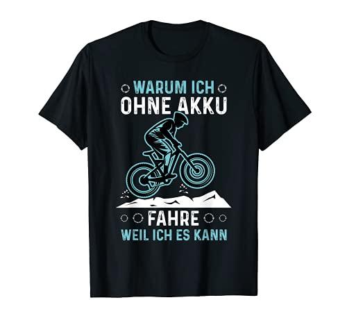 Fahrrad Ohne Akku Spruch MTB Mountain Bike BMX Rennrad T-Shirt
