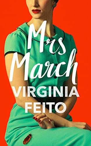 Mrs March: The most compulsive debut gothic thriller of 2021 by [Virginia Feito]