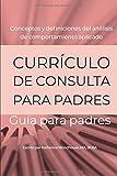 Conceptos y definiciones de análisis de comportamiento aplicado: Currículum De consulta Para Padres: guía para padres