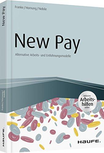 New Pay - Alternative Arbeits- und Entlohnungsmodelle - inkl. Arbeitshilfen online (Haufe Fachbuch)