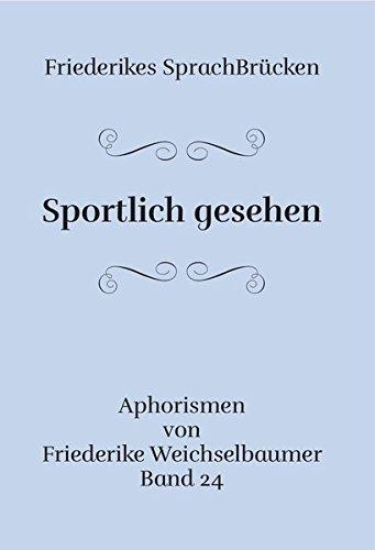 Sportlich gesehen: Friederikes Sprachbrücken Band 24