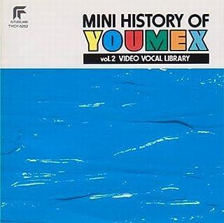 MINI HISTORY OF YOUMEX Vol.2 ビデオ・ボーカル・ライブラリー