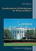 """Charakteristika des US-Praesidialsystems der """"Checks and Balances"""": Stellt das Regierungssystem der USA fuer Deutschland eine Alternative dar?"""