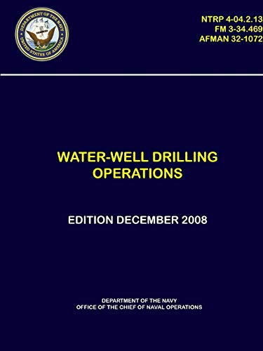 Water-Well Drilling Operations - (NTRP 4-04.2.13), (FM 3-34.469), (AFMAN 32-1072)