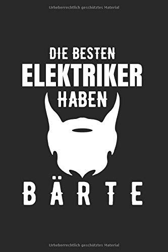 Die Besten Elektriker Haben Bärte: Din A5 Kariertes Heft (Kariert) Für Jeden Elektriker & Elektromeister | Notizbuch Tagebuch Planer ... Buch Geschenk Elektrik Elektrizität Notebook