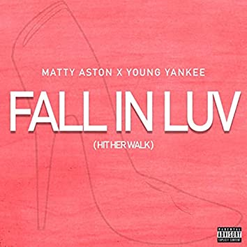 Fall In Luv (Hit Her Walk)