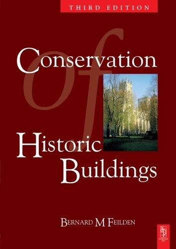 Compare Textbook Prices for Conservation of Historic Buildings, Third Edition 3 Edition ISBN 9780750658638 by Feilden DUniv. DLit  Hon FAIA  FSA  FRIBA  AADipl, Bernard