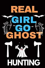 Real Girl Go Ghost Hunting: Hunting Journal, Perfect Gifts for Men, Women, Kids, Hunting Notebook, and Hunting Record. Outdoor Sport Paperback