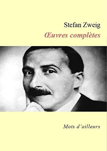 Œuvres complètes de Stefan Zweig (Le Joueur d'échecs, La Confusion des sentiments, La Femme et le paysage, La Collection invisible, Leporella, Le Bouquiniste Mendel, Amok ou le fou de Malaisie...)