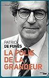 La folie de la grandeur by Patrick de Funès(2012-10-25) - Le Cherche Midi - 01/01/2012